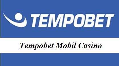Tempobet Mobil Casino