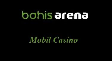 Bahisarena Mobil Casino