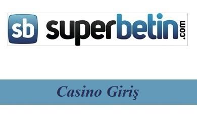 Süperbetin Casino Giriş