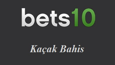 Bets10 Kaçak Bahis